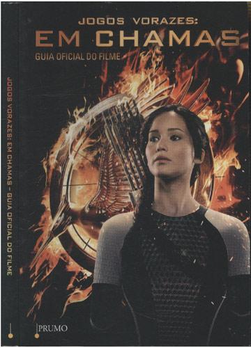 Jogos Vorazes - Em chamas - Guia Oficial do Filme