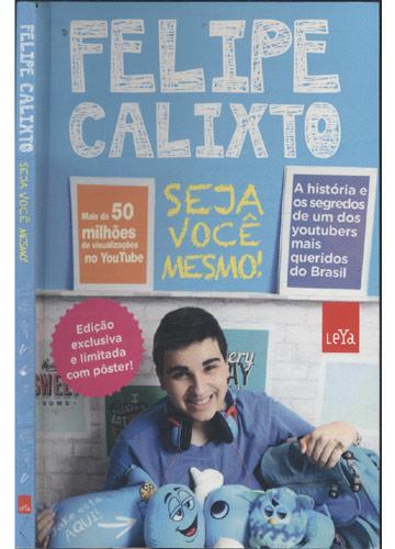 Felipe Calixto - Seja Você Mesmo!