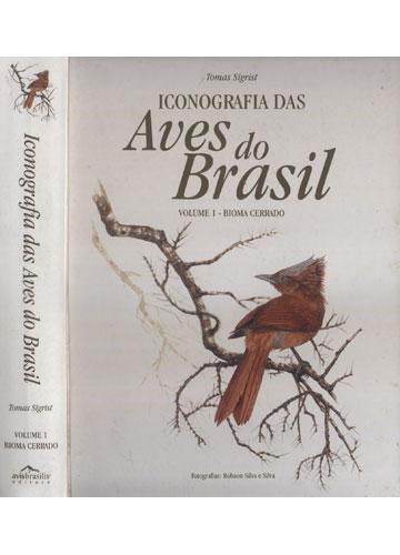 Iconografia das Aves do Brasil - Volume 1 - Bioma Cerrado