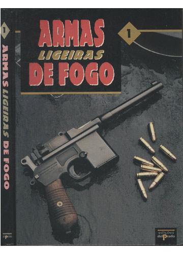 Armas Ligeiras de Fogo - Volume 1