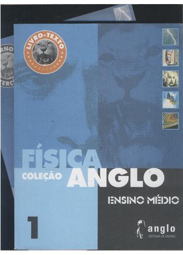 Livro-Texto - Física - Livro 1 + Caderno de Exercícios - Coleção Anglo Ensino Médio