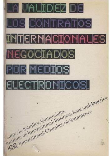 La Validez de Los Contratos Internacionales Negociados por Medios Electronicos