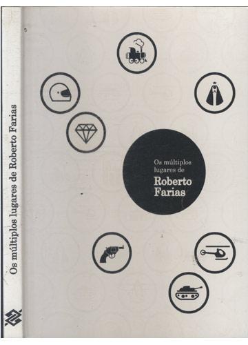 Os Múltiplos Lugares de Roberto Farias