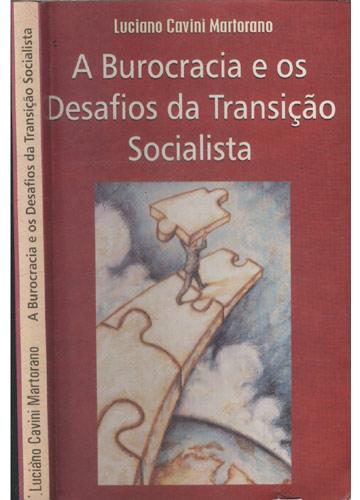 A Burocracia e os Desafios da Transição Socialista