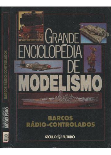 Grande Enciclopédia de Modelismo -Barcos Rádio-Controlados