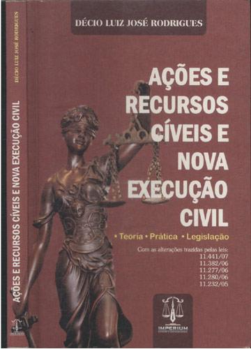 Ações e Recursos Cíveis e Nova Execução Civil
