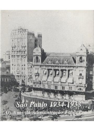 São Paulo 1934-1938 - Os Anos da Administração Fábio Prado