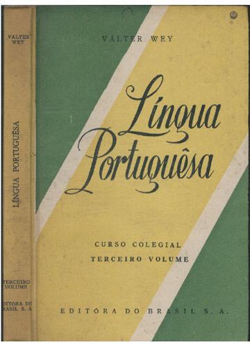 Língua Portuguesa - Curso Colegial - Terceiro Volume