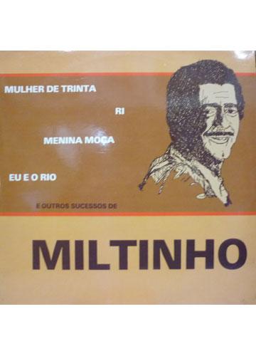 Miltinho - Mulher de Trinta,  Ri, Menina Moça, Eu e o Rio e outros sucessos de Miltinho