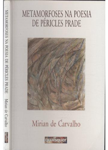 Livro - Metamorfoses na Poesia de Péricles Prade - Sebo do