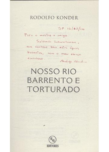 Nosso Rio Barrento e Torturado - Com Dedicatória do Autor