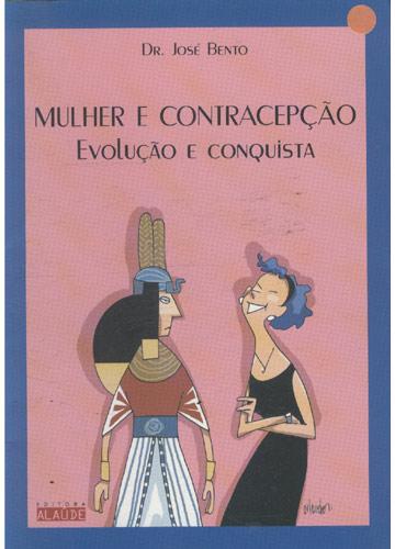 Mulher e Contracepção - Evolução e Conquista