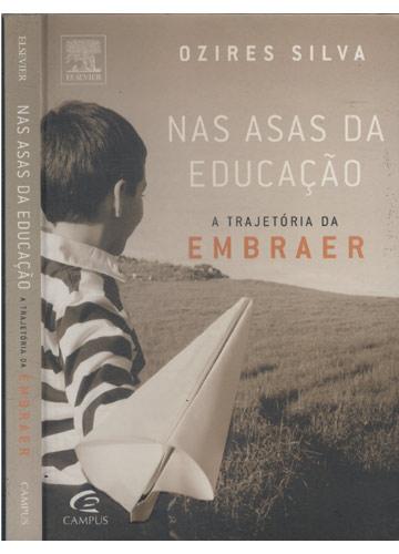 Nas Asas da Educação - A Trajetória da Embraer