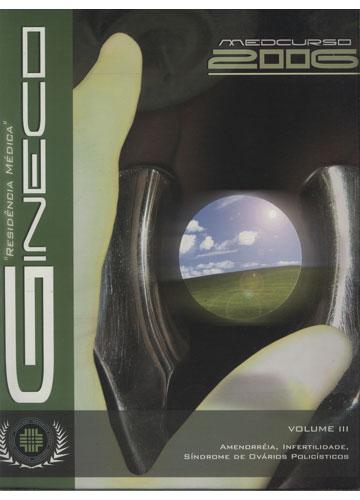 Ginecologia - Volume III - Amenorréia - Infertilidade - Ovários Policísticos - Medcurso 2006