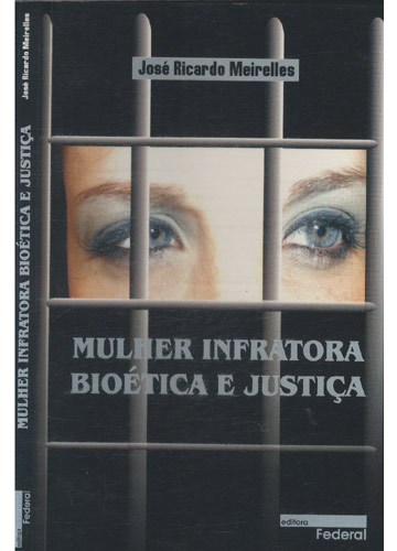 Mulher Infratora Bioética e Justiça
