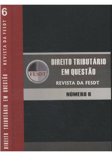 Direito Tributário em Questão - Revista da FESDT - Número 6