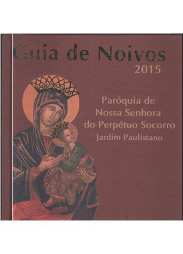 Guia de Noivos 2015 - Paróquia de Nossa Senhora do Perpétuo Socorro
