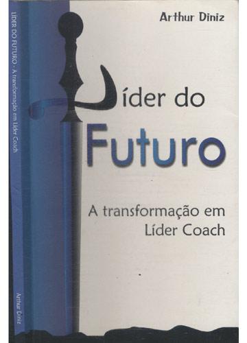 Líder do Futuro - A Transformação em Líder Coach
