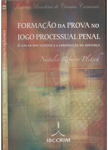 Formação da Prova no Jogo Processual Penal
