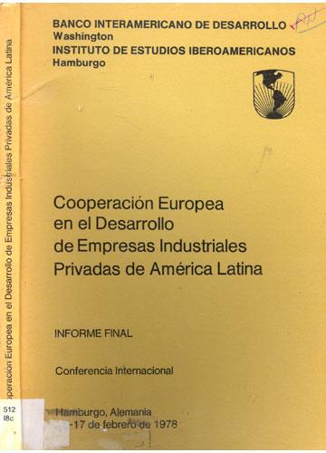 Cooperación Europea en el Desarrollo de Empresas Industriales Privadas de América Latina