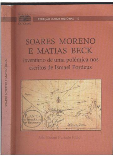 Soares Moreno e Matias Beck - Inventário de uma Polêmica nos Escritos de Ismael Pordeus