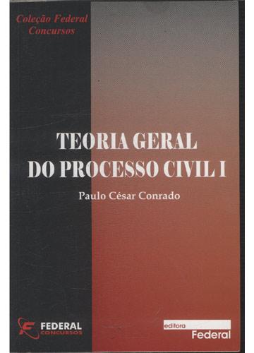 Teoria Geral do Processo Civil - Volume 1