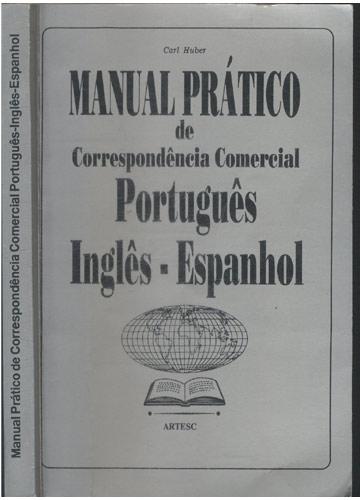 Manual Prático de Correspondência Comercial Português - Inglês - Espanhol