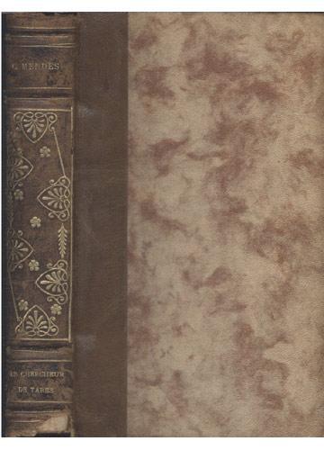 Le chercheur de tares : roman contemporain (Éd.1898) - Catulle Mendès
