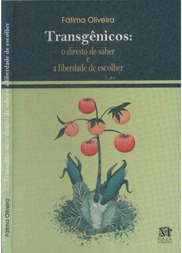 Transgênicos - O Direito de Saber e a Liberdade de Escolher