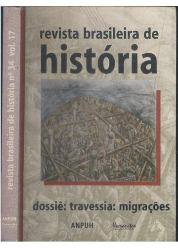 Revista Brasileira de História - Nº 34 - Volume 17 - Dossiê - Travessia - Migrações