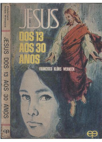 Jesus dos 13 aos 30 Anos