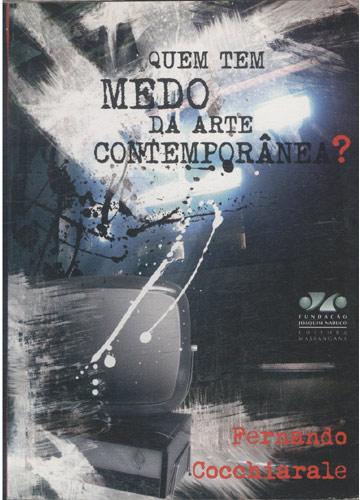 Quem tem Medo da Arte Contemporânea?