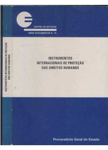 Instrumentos Internacionais de Proteção dos Direitos Humanos