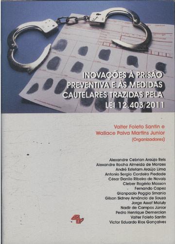 Inovações à Prisão Preventiva e às Medidas Cautelares Trazidas Pela Lei 12.403/2011