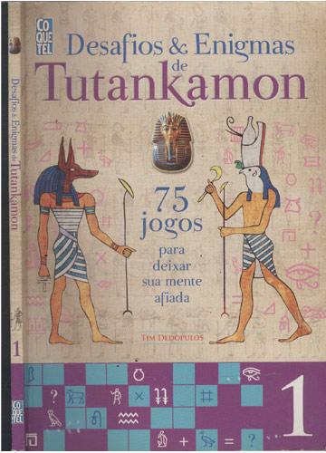 Desafios & Enigmas de Tutankamon - Volume 1