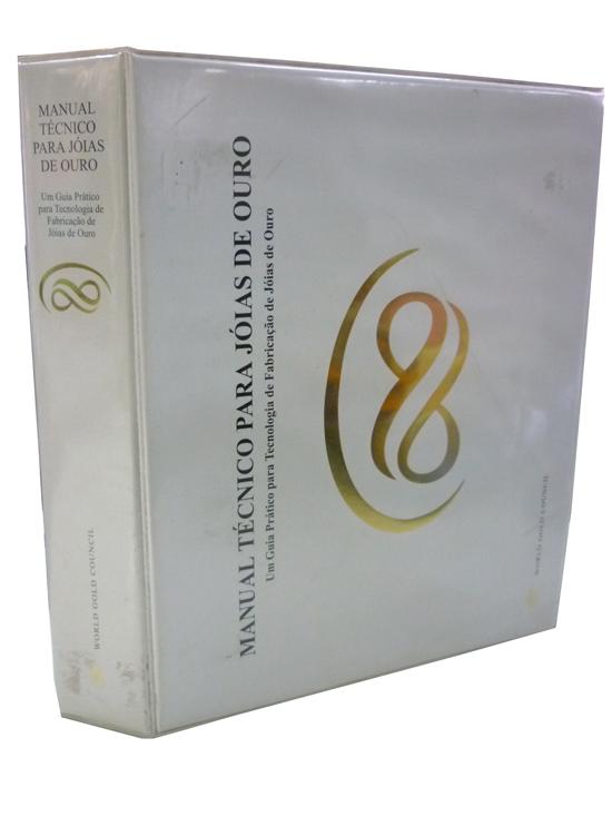 Manual Técnico Para Jóias de Ouro - Um Guia Prático Para Tecnologia de Fabricação de Jóias de Ouro
