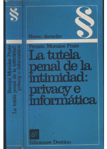La Tutela Penal de la Intimidad - Privacy e Informática