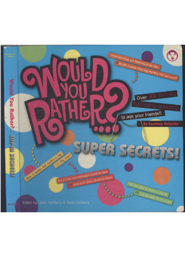 Would You Rather? - Supersecrets