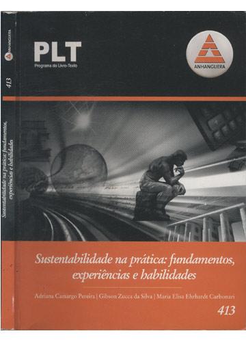 Sustentabilidade na Prática - Fundamentos Experiências e Habilidades da Anhanguera Publicações