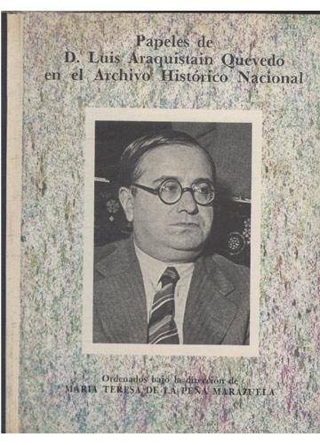 Papeles de D. Luis Araquistain Quevedo En El Archivo Nacional