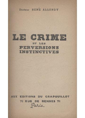 Le Crime Et les Perversions Instinctives