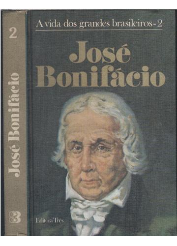 José Bonifácio - A Vida dos Grandes Brasileiros - Volume 2