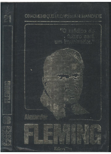 Fleming - Os Homens que Mudaram a Humanidade - Volume 21