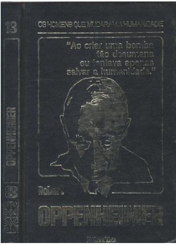 Oppenheimer - Os Homens que Mudaram a Humanidade - Volume 13
