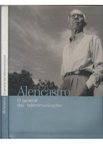 Alencastro - O General das Telecomunicações