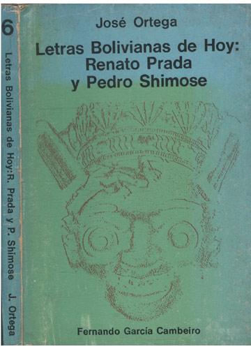 Letras Bolivianas de Hoy - Renato Prada y Pedro Shimose