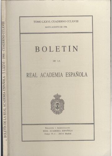 Bolétin de la Real Academia Española - T. LXXVI - 1996 - Cuaderno CCLXVIII
