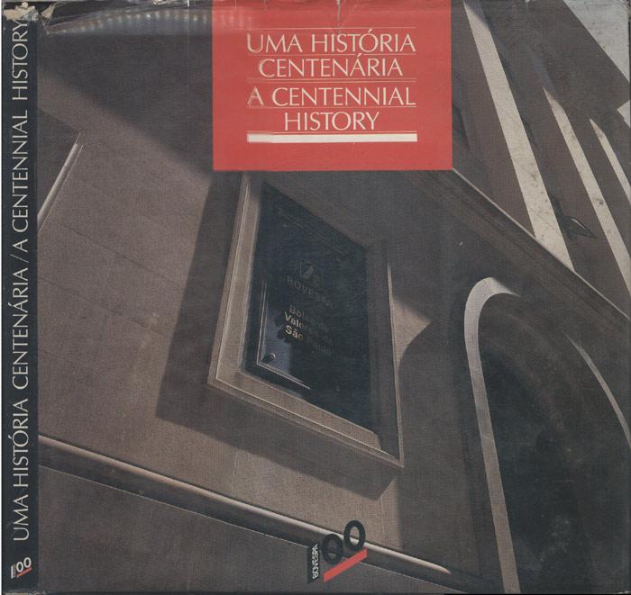 Uma História Centenária - A Centennial History