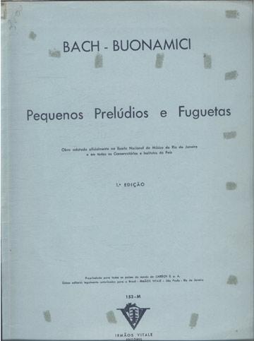 Bach - Buonamici - Pequeno Prelúdios e Fuguetas (Partituras)