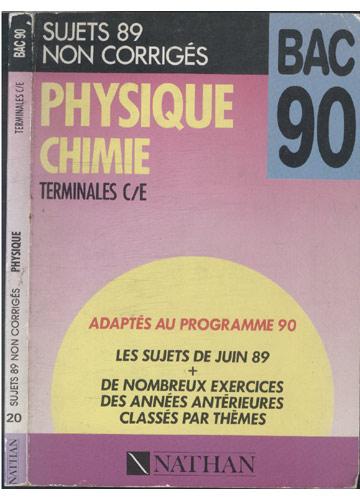Physique - Sujets 89 Non Corrigés - Nº.20 - Terminales - C/E